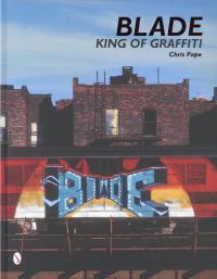 58bdcc2a84fe33e10fd0ca675988a8c0_BLADE-king-of-graffiti-Chris-Pape-Schiffer